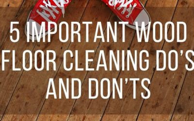5 Important Wood Floor Cleaning Do's And Don'ts