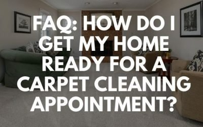FAQ: How Do I Get My Home Ready For A Carpet Cleaning Appointment?